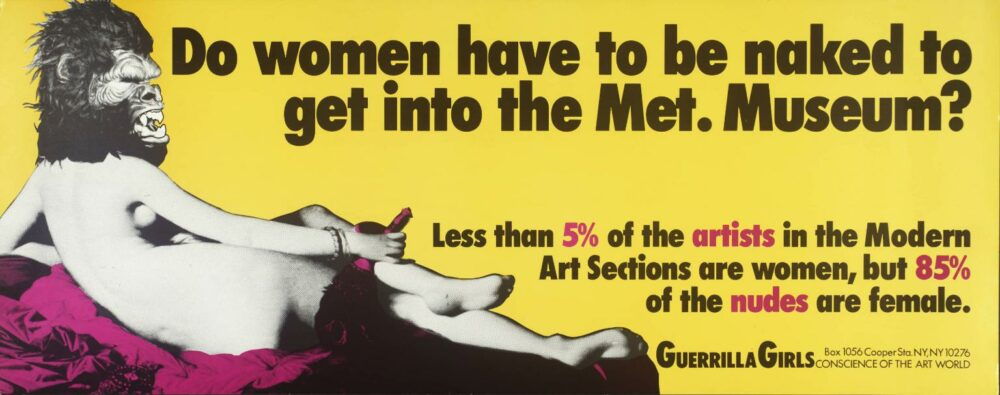 Do Women Have To Be Naked To Get Into the Met. Museum? 1989 Guerrilla Girls