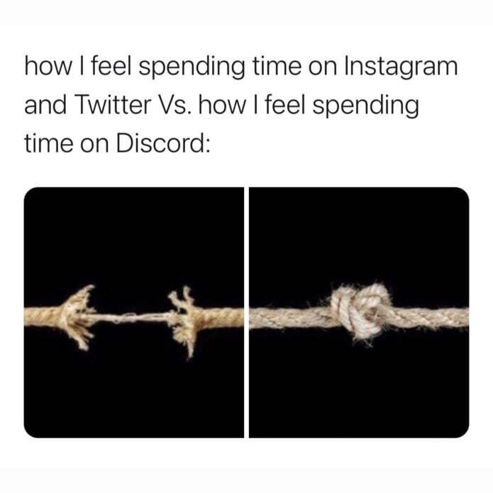 Image with text that says how I feel spending time on Instagram and Twitter Vs. how I feel spending time on Discord: with images of rope