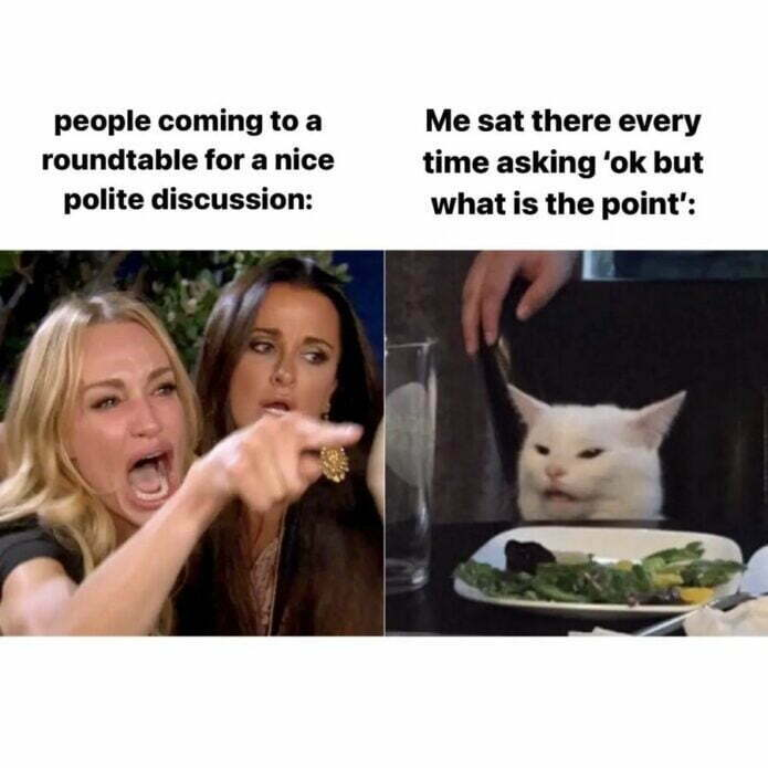 What's the point in a roundtable?